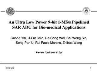An Ultra Low Power 9-bit 1-MS/s Pipelined SAR ADC for Bio-medical Applications
