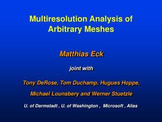 Multiresolution Analysis of  Arbitrary Meshes