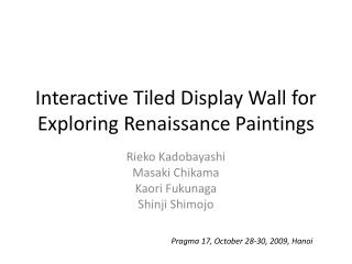 Interactive Tiled Display Wall for Exploring Renaissance Paintings