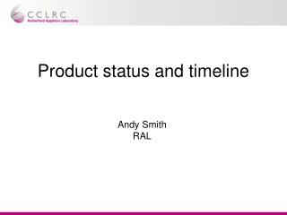 Product status and timeline
