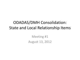ODADAS/DMH Consolidation: State and Local Relationship Items