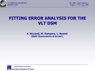 FITTING ERROR ANALYSIS FOR THE VLT DSM