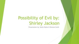 Possibility of Evil by: Shirley Jackson