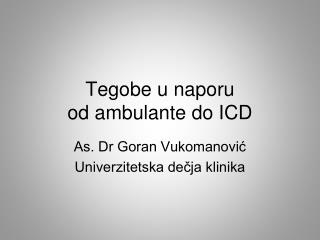 Tegobe u naporu  od ambulante do ICD