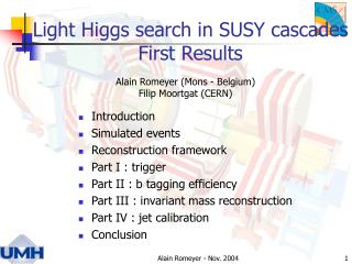 Light Higgs search in SUSY cascades First Results