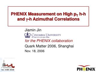 PHENIX Measurement on High p T  h-h and  g -h Azimuthal Correlations