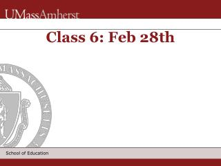 Class 6: Feb 28th