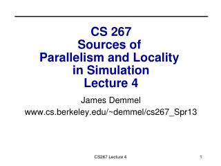 CS 267 Sources of  Parallelism and Locality  in Simulation Lecture 4
