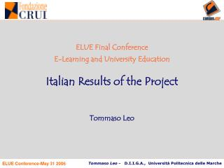 ELUE Final Conference E-Learning and University Education Italian Results of the Project