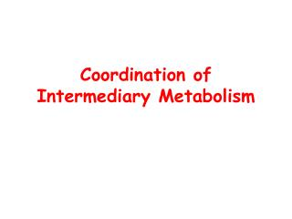 Coordination of Intermediary Metabolism