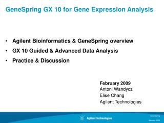 Agilent Bioinformatics & GeneSpring overview GX 10 Guided & Advanced Data Analysis