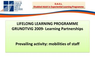 LIFELONG LEARNING PROGRAMME GRUNDTVIG 2009-  Learning Partnerships