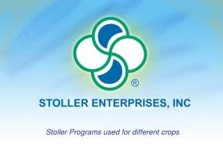 Stoller Programs used for different crops