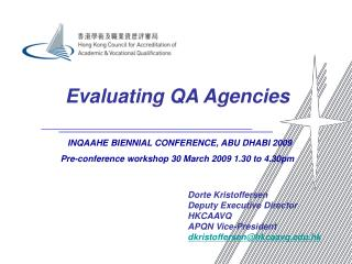 Evaluating QA Agencies   INQAAHE BIENNIAL CONFERENCE, ABU DHABI 2009