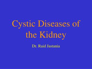 Cystic Diseases of the Kidney