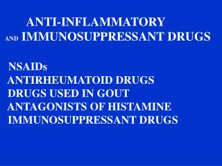 ANTI-INFLAMMATORY    AND  IMMUNOSUPPRESSANT DRUGS NSAIDs    ANTIRHEUMATOID DRUGS