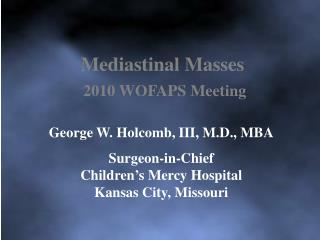 Mediastinal Masses 2010 WOFAPS Meeting