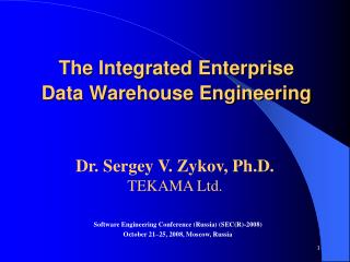 The Integrated Enterprise  Data Warehouse Engineering