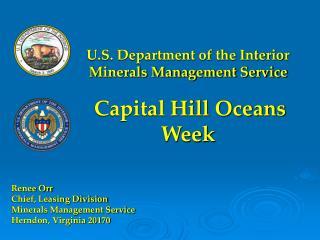 U.S. Department of the Interior Minerals Management Service Capital Hill Oceans Week