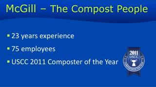23 years experience 75 employees USCC 2011 Composter of the Year