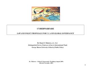 CYBERWARFARE LAW AND POLICY PROPOSALS FOR U.S. AND GLOBAL GOVERNANCE