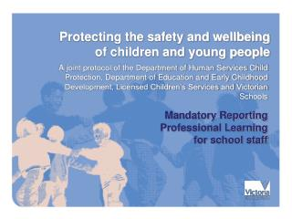 Mandatory Reporting  Professional Learning  for school staff