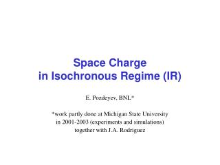 Space Charge  in Isochronous Regime (IR)