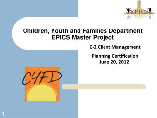 Children, Youth and Families Department EPICS Master Project