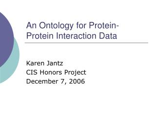 An Ontology for Protein-Protein Interaction Data