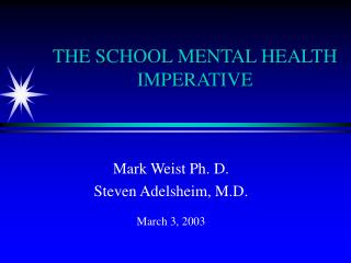 THE SCHOOL MENTAL HEALTH IMPERATIVE
