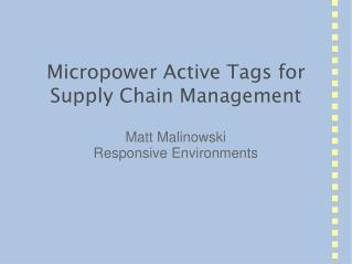 Micropower Active Tags for Supply Chain Management