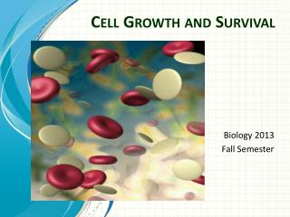 Cell Growth and Survival