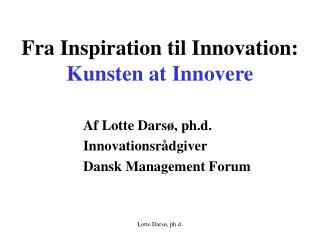 Fra Inspiration til Innovation: Kunsten at Innovere