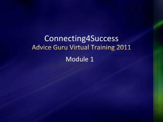 Connecting4Success Advice Guru Virtual Training 2011