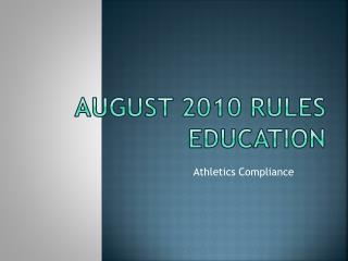 August 2010 Rules Education