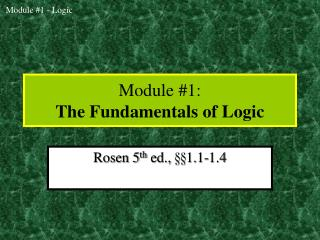 Module #1: The Fundamentals of Logic