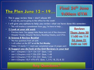 The Plan June 12 – 19…