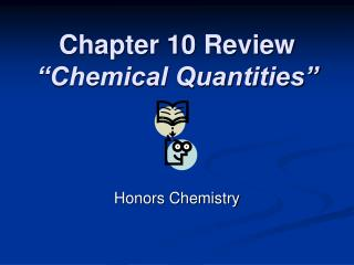 "Chapter 10 Review ""Chemical Quantities"""