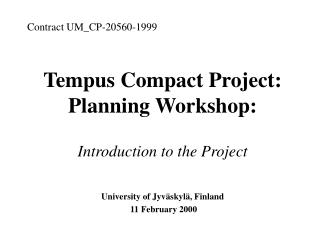 Tempus Compact Project: Planning Workshop: Introduction to the Project