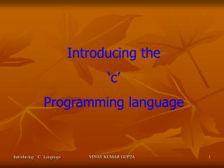 Introducing the 'c' Programming language