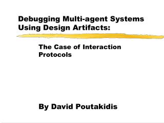 Debugging Multi-agent Systems Using Design Artifacts: