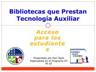 Bibliotecas que Prestan Tecnolog ía Auxiliar