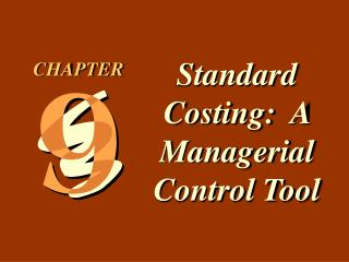 Standard Costing:  A Managerial Control Tool