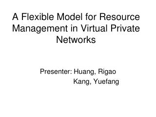 A Flexible Model for Resource Management in Virtual Private Networks