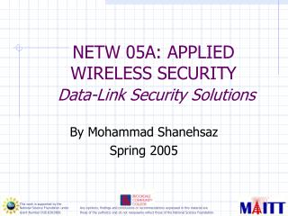 NETW 05A: APPLIED WIRELESS SECURITY  Data-Link Security Solutions