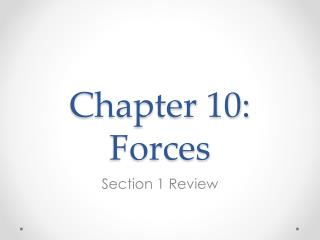 Chapter 10: Forces