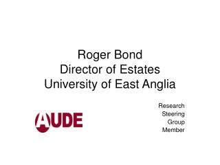 Roger Bond Director of Estates University of East Anglia