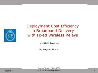 Deployment Cost Efficiency  in Broadband Delivery  with Fixed Wireless Relays