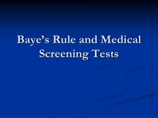 Baye's Rule and Medical Screening Tests