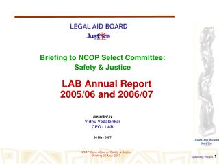 Briefing to NCOP Select Committee:  Safety & Justice LAB Annual Report 2005/06 and 2006/07